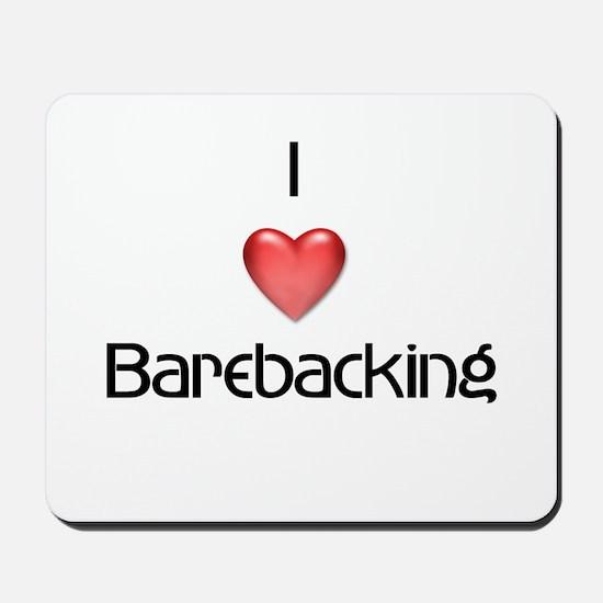 I love barebacking  Mousepad