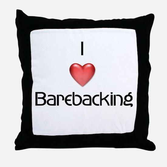 I love barebacking Throw Pillow