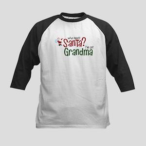 who needs Santa? Ive got Grandma Kids Baseball Jer