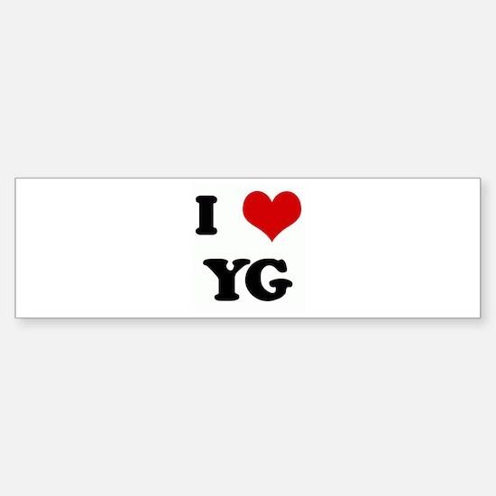 I Love YG Bumper Bumper Bumper Sticker