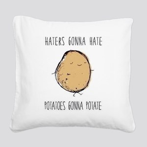 Haters Gonna Hate, Potatoes Gonna Potate Square Ca