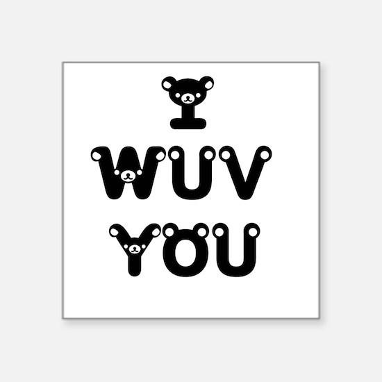 "I wuv you Square Sticker 3"" x 3"""