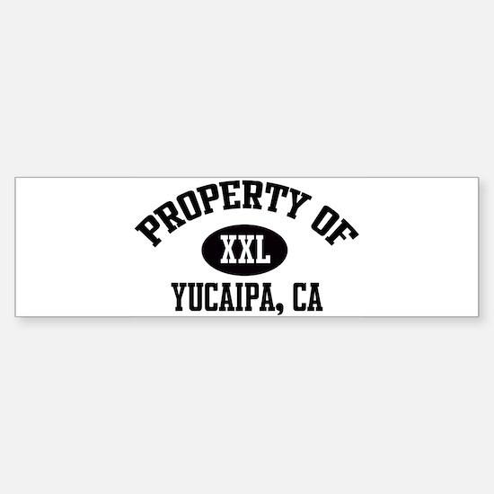 Property of YUCAIPA Bumper Bumper Bumper Sticker