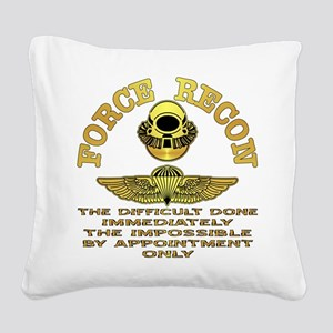 Force Recon The Difficult Square Canvas Pillow