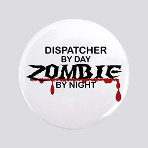 "Dispatcher Zombie 3.5"" Button"