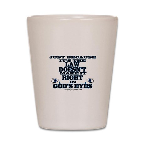 IN GOD'S EYES Shot Glass