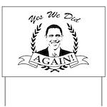 Obama Yes We Did Again V2 BW Yard Sign