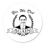Obama Yes We Did Again V2 BW Round Car Magnet