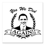 Obama Yes We Did Again V2 BW Square Car Magnet 3