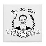 Obama Yes We Did Again V2 BW Tile Coaster