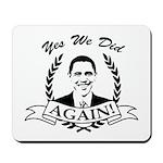 Obama Yes We Did Again V2 BW Mousepad