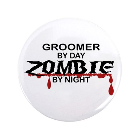 """Groomer Zombie 3.5"""" Button"""