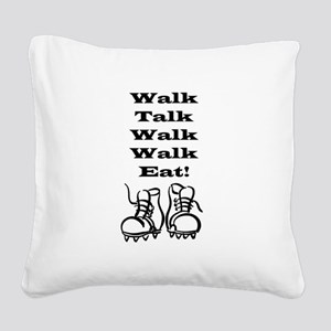 Walk Talk Eat Square Canvas Pillow