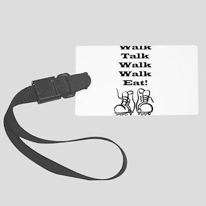 Walk Talk Eat Large Luggage Tag