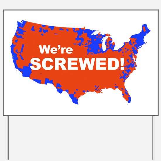 We are Screwed! 2012 Election Map Yard Sign