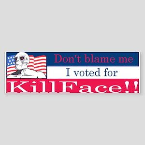 I voted for Killface Sticker (Bumper )