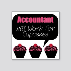 Accountant Will Work For Cupcakes Square Sticker 3
