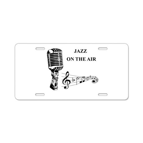 Jazz on the air! Aluminum License Plate