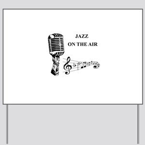 Jazz on the air! Yard Sign