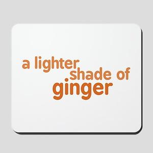 Lighter Shade of Ginger Mousepad