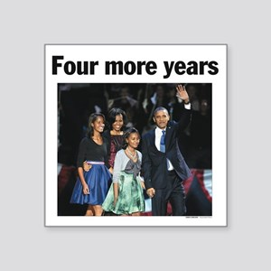 Four More Years: Obama 2012 Square Sticker 3""