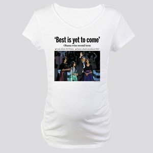 Obama: Best is Yet to Come Maternity T-Shirt