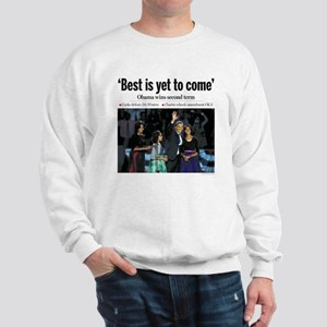 Obama: Best is Yet to Come Sweatshirt