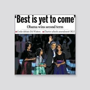 "Obama: Best is Yet to Come Square Sticker 3"" x 3"""
