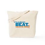 Already Beat Tote Bag