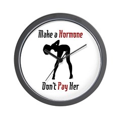 Make a Hormone.. Don't Pay He Wall Clock