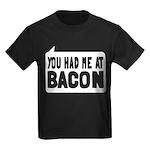 You Had Me At Bacon Kids Dark T-Shirt