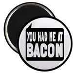 """You Had Me At Bacon 2.25"""" Magnet (10 pack)"""