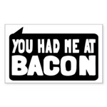 You Had Me At Bacon Sticker (Rectangle)
