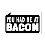 You Had Me At Bacon Rectangle Car Magnet