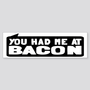 You Had Me At Bacon Sticker (Bumper)