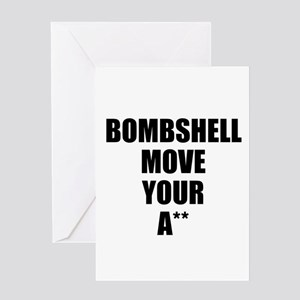 Bombshell move your ass Greeting Card