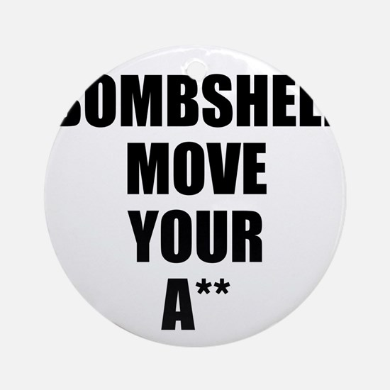 Bombshell move your ass Ornament (Round)