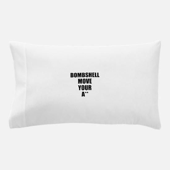 Bombshell move your ass Pillow Case