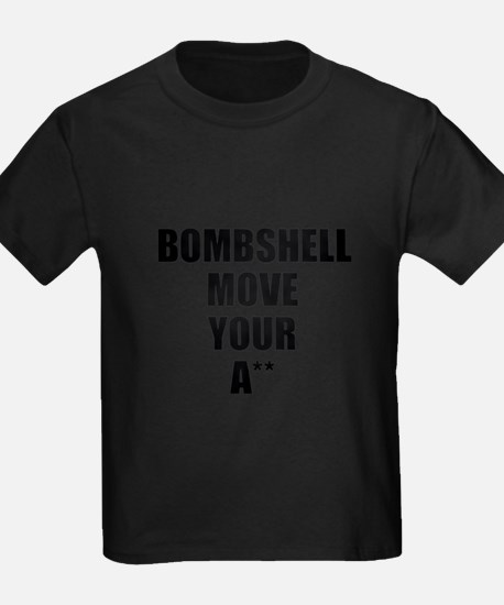 Bombshell move your ass T