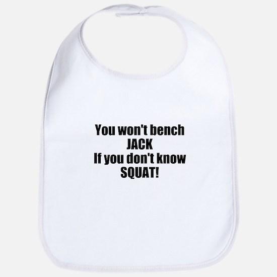 You wont bench or squat Bib
