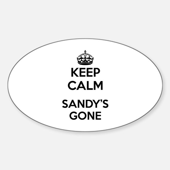 Keep Calm Sandy's Gone Sticker (Oval)
