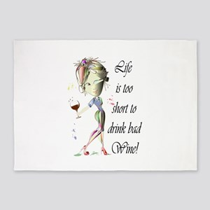 Life is too short to drink bad Wine! 5'x7'Area Rug
