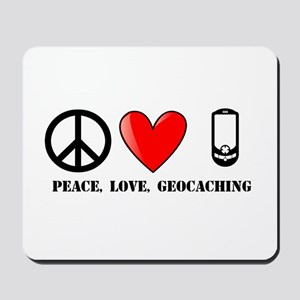 Peace, Love, Geocaching Mousepad