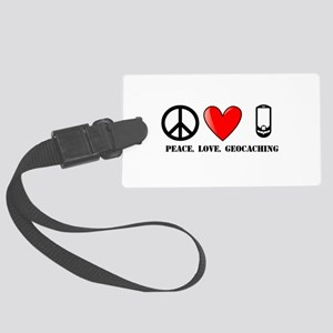 Peace, Love, Geocaching Large Luggage Tag