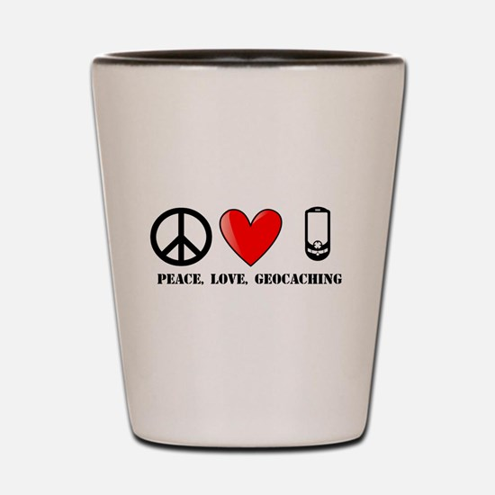 Peace, Love, Geocaching Shot Glass