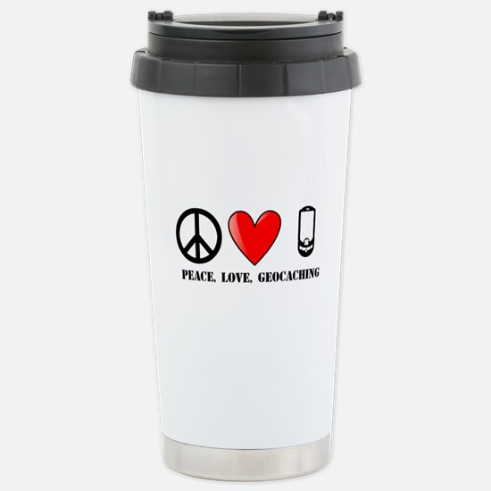 Peace, Love, Geocaching Stainless Steel Travel Mug