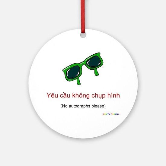 No Autographs Please (Vietnamese) Ornament (Round)