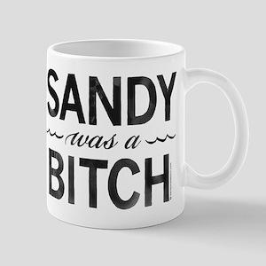 SANDY was a BITCH Mug