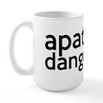 Apathy Is Dangerous Large Mug