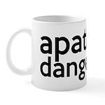Apathy Is Dangerous Mug
